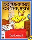 No Jumping on the Bed!, Tedd Arnold, 014055839X