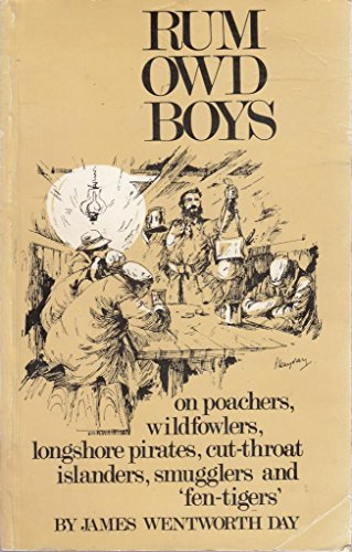 Rum Owd Boys. On poachers, wildfowlers, longshore pirates, cut-throat islanders, smugglers and