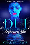 DUI: Drowning Under The Influence Of You
