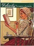Felicity Learns a Lesson, Valerie Tripp, 1562470078