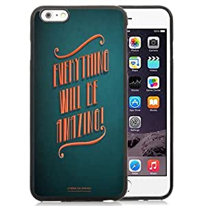 Unique and Attractive TPU Cell Phone Case Design with Everything Will Be Amazing iPhone 6 plus 4.7 inch Wallpaper