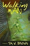 Walking Man by Tim W Brown (2008-04-07)