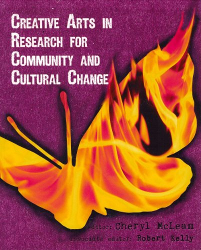 Creative Arts in Research for Community and Cultural Change