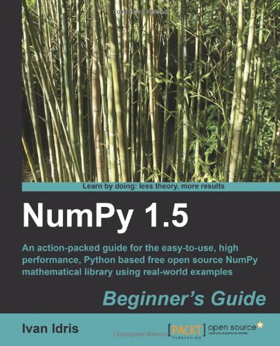 [PDF] NumPy 1.5 Beginner?s Guide Free Download | Publisher : Packt Publishing | Category : Computers & Internet | ISBN 10 : 1849515301 | ISBN 13 : 9781849515306
