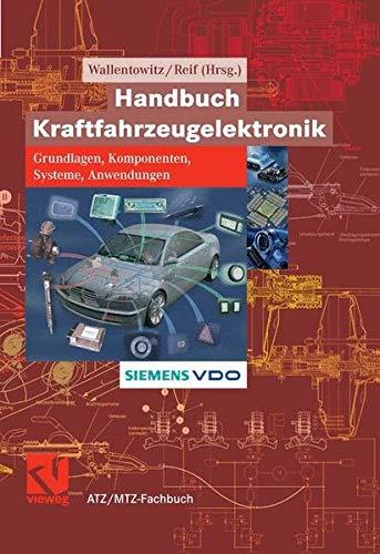 Handbuch Kraftfahrzeugelektronik: Grundlagen - Komponenten - Systeme - Anwendungen (ATZ/MTZ-Fachbuch)