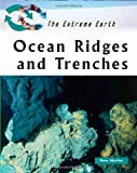Ocean Ridges and Trenches, Aleshire and Peter, 0816059195