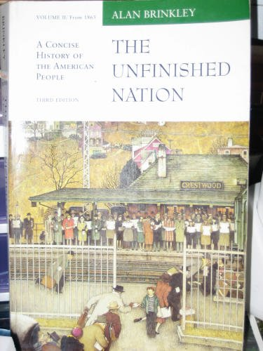 002: The Unfinished Nation: A Concise History of the American People, Vol. 2, From 1865