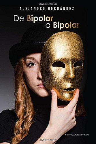 De Bipolar a Bipolar (Spanish Edition) [Alejandro Hernandez Dorta] (Tapa Blanda)