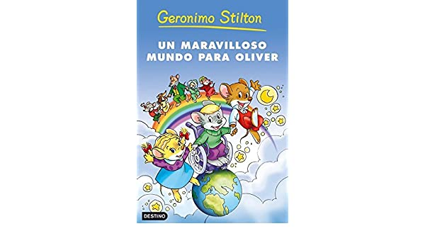 Amazon.com: Un maravilloso mundo para Oliver (Geronimo Stilton nº 1) (Spanish Edition) eBook: Geronimo Stilton: Kindle Store