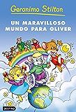 Un maravilloso mundo para Oliver (Geronimo Stilton) (Spanish Edition)