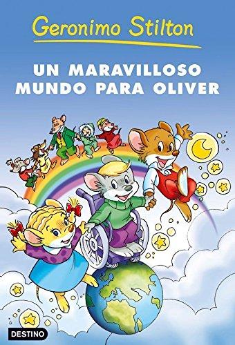 Un maravilloso mundo para Oliver (Geronimo Stilton nº 1) (Spanish Edition) by