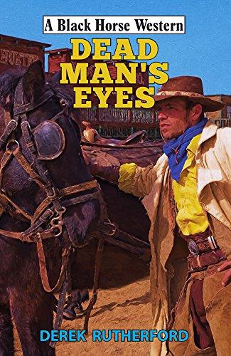 Paralysed Man's Eyes (Black Horse Western)