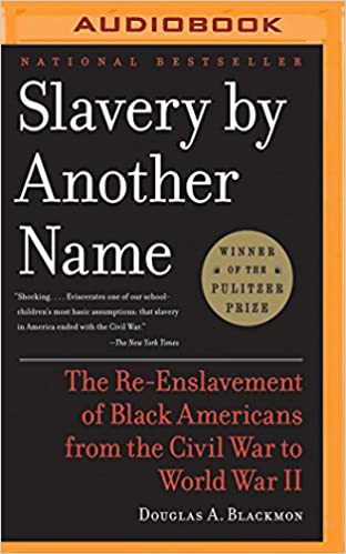Slavery by another name the re enslavement of black americans from slavery by another name the re enslavement of black americans from the civil war to world war ii douglas a blackmon dennis boutsikaris 9781531885335 fandeluxe Image collections