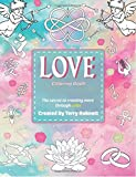 Love Coloring Book: Creating More Through Color (The Secret To Creating More Through Color) (Volume 2)