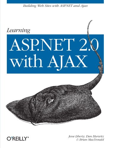 Learning ASP.NET 2.0 with AJAX: A Practical Hands-on Guide by Brand: O'Reilly Media