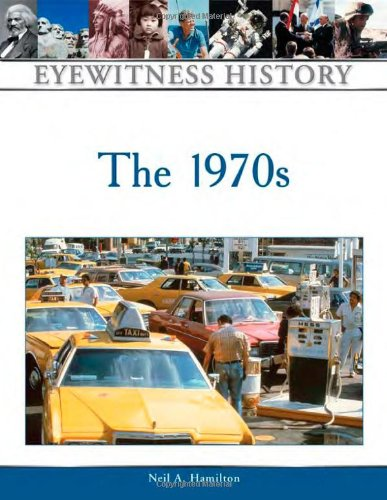 The 1970s (Eyewitness History - Of 70s History The