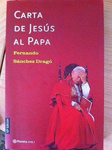 Carta de Jesús al Papa: Amazon.es: SANCHEZ DRAGO, Fernando.-: Libros