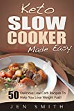 Product review for Keto Slow Cooker Made Easy: 50 Delicious Low Carb Recipes To Help You Lose Weight Fast!