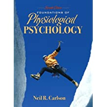 Foundations of Physiological Psychology (7th Edition)