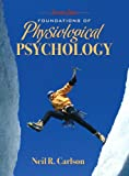 img - for Foundations of Physiological Psychology book / textbook / text book