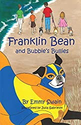 Franklin Bean and Bubbie's Bullies (Franklin Bean Superhero Series Book 3)