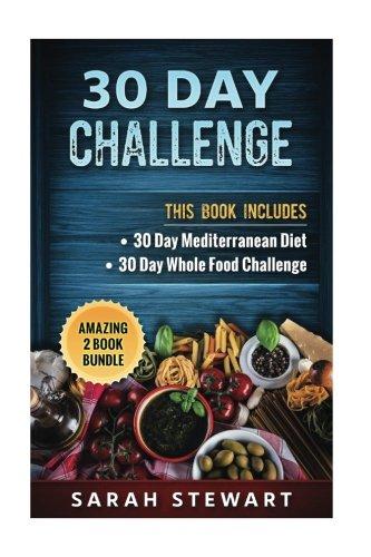 30 Day Challenge: 30 Day Mediterranean Diet, 30 Day Whole Food Challenge ebook