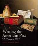 Writing the American Past: US History to 1877 - Best Reviews Guide