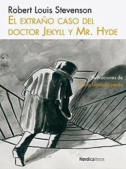 El extraño caso del Doctor Jekyll y Mr. Hyde (Ilustrados nº 12) (Spanish Edition)