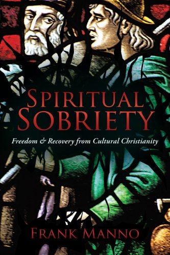 Spiritual Sobriety: Freedom & Recovery from Cultural Christianity pdf epub