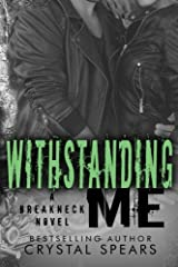 Withstanding Me (Breakneck Series) (Volume 2) Paperback