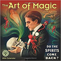 the art of magic 2016 wall calendar extra ordinary vintage posters