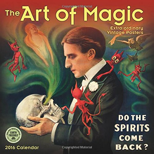 The Art of Magic 2016 Wall Calendar: Extra-ordinary Vintage Posters