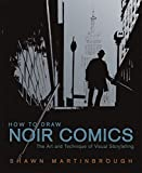 How to Draw Noir Comics: The Art and Technique of
