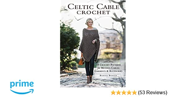 Celtic Cable Crochet 18 Crochet Patterns For Modern Cabled Garments