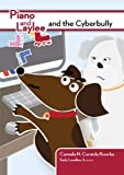 Piano and Laylee and the Cyberbully, Carmela N. Curatola Knowles, 1564842797