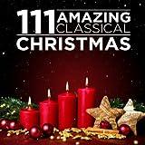 111 amazing classical - 111 Amazing Classical: Christmas