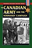 Book cover for The Canadian Army and the Normandy Campaign