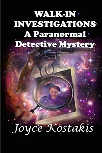 Walk-In Investigations: A Paranormal Detective Mystery by Joyce Kostakis (2016-06-29)