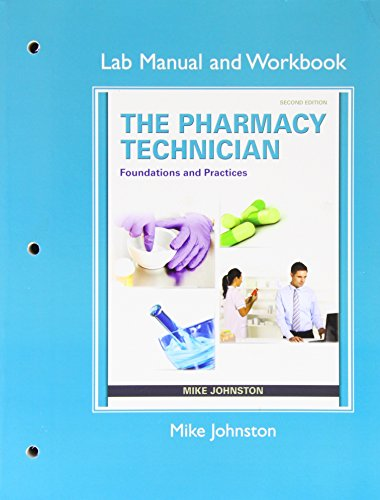 Lab Manual and Workbook for The Pharmacy Technician: Foundations and Practice