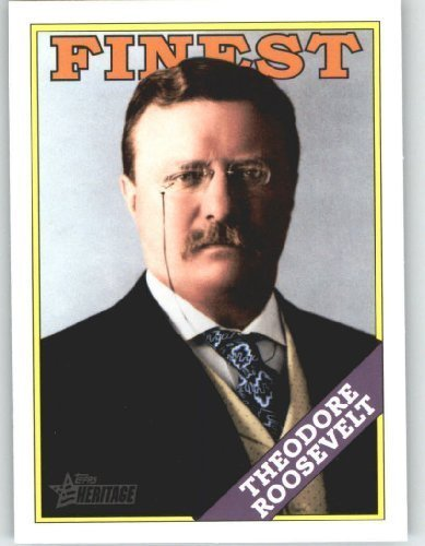 2009 Topps American Heritage Heroes Trading Card #46 Theodore Roosevelt The Finest - Baseball Card (Heroes Topps Trading Cards)