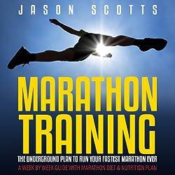 Marathon Training: The Underground Plan to Run Your Fastest Marathon Ever