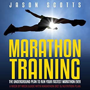Marathon Training: The Underground Plan to Run Your Fastest Marathon Ever  Audiobook