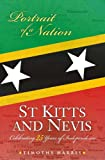 St Kitts and Nevis : Portrait of a Nation Celebrating 25 Years of Independence, Harris, Timothy and Baker, Philip, 9766373752