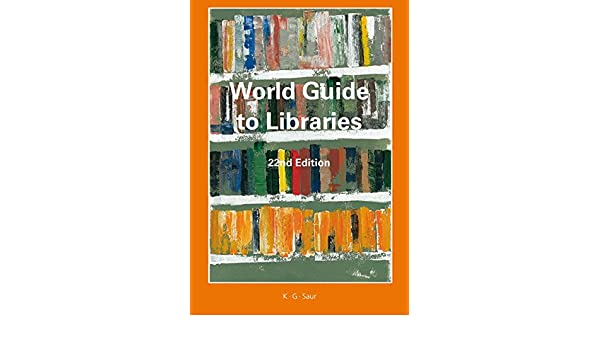 World guide to libraries 2016: not available: 9783110451160.