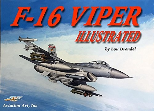 F-16 Viper Illustrated (The Illustrated Series of Military Aircraft) (English Edition) por [Drendel, Lou]