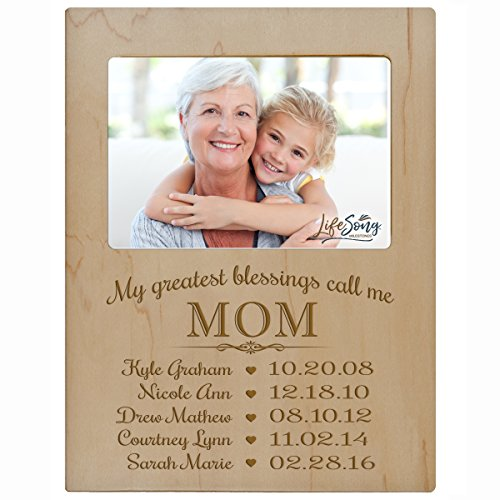 Personalized Children Frame - LifeSong Milestones Personalized Gift for Mom Picture Frame with Children's Names and Kid's Birth Date Special Dates My Greatest Blessings Call me Mom Holds 4x6 Photo (Maple)
