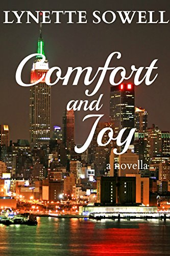 Comfort and Joy: a novella by [Sowell, Lynette]