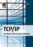 TCP/IP: Grundlagen, Adressierung, Subnetting