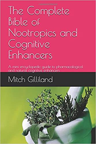 The Complete Bible Of Nootropics And Cognitive Enhancers A Mini