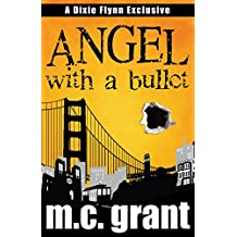 Angel With A Bullet (Dixie Flynn Mystery Series Book 1)